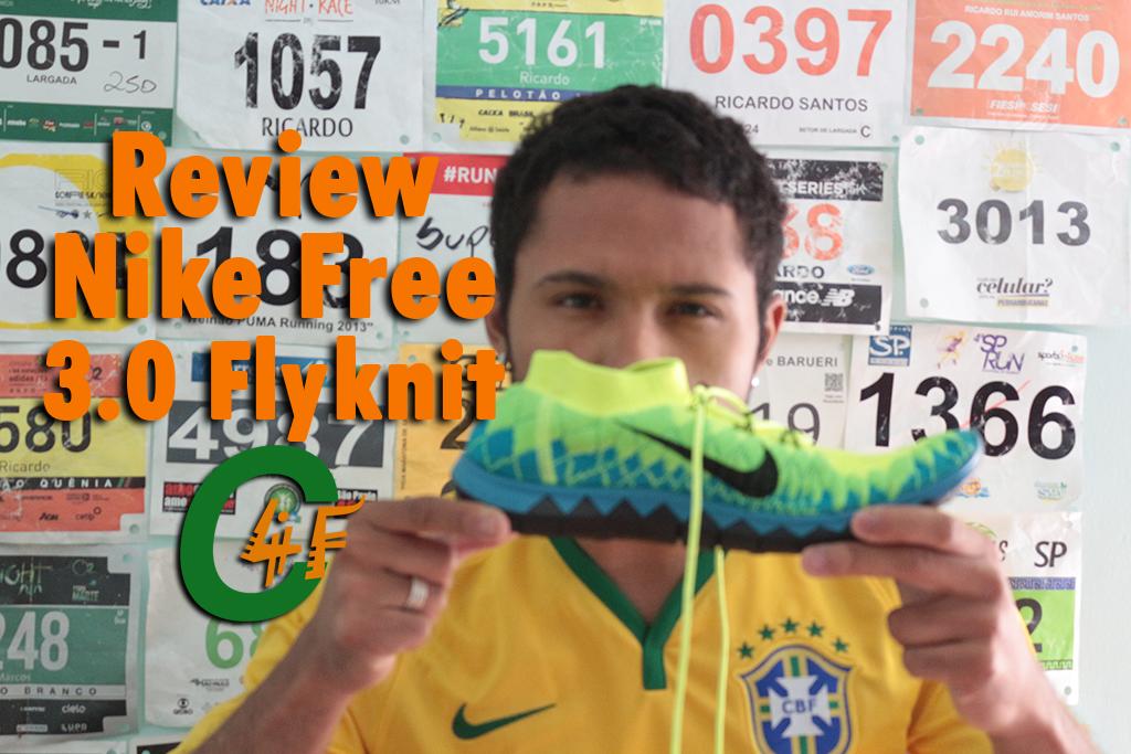 sports shoes 3e382 c5ecc E nesse teste eu vou falar do novo Nike Free 3.0 Flyknit. Saiba mais sobre  suas tecnologias, usos, ficha técnica e claro, a minha opinião (que de nada  ...